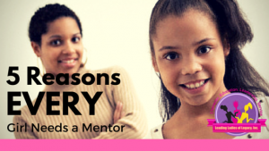 Five Reasons EVERY Girl Needs a Mentor