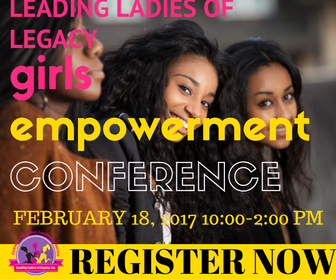 Leading Ladies of Legacy Girls Empowerment Conference